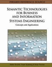 Semantic Technologies for Business and Information Systems Engineering - Concepts and Applications ebook by Stefan Smolnik,Frank Teuteberg,Oliver Thomas