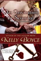 An Invitation to Scandal eBook by Kelly Boyce