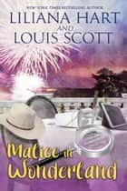 Malice in Wonderland ebook by Liliana Hart, Louis Scott