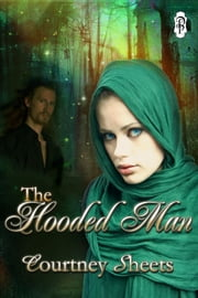 The Hooded Man ebook by Courtney Sheets