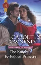 The Knight's Forbidden Princess ebook by Carol Townend