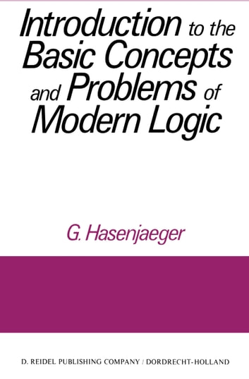 Introduction to the Basic Concepts and Problems of Modern Logic ebook by G. Hasenjaeger