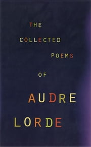 The Collected Poems of Audre Lorde ebook by Audre Lorde