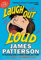 Laugh Out Loud ebook by James Patterson, Chris Grabenstein, Jeff Ebbeler