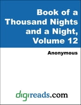 Book of a Thousand Nights and a Night, Volume 12 ebook by Anonymous