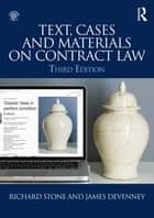 Text, Cases and Materials on Contract Law ebook by Richard Stone, James Devenney