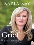 Grief ebook by Karla Kay
