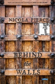 Behind the Walls ebook by Nicola Pierce