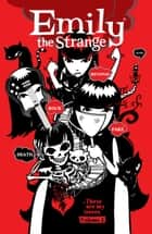 Emily the Strange Volume 2: Rock, Death, Fake, Revenge, and Alone ebook by Rob Reger, Various