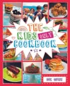The Kids Only Cookbook ebook by Sue Quinn