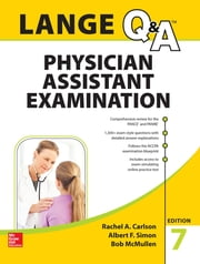 LANGE Q&A Physician Assistant Examination, Seventh Edition ebook by Carlson,Simon,McMullen