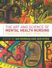 The Art And Science Of Mental Health Nursing: Principles And Practice ebook by Ian Norman