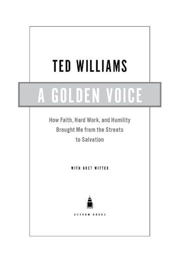 A Golden Voice - How Faith, Hard Work, and Humility Brought Me from the Streets to Salvation ebook by Ted Williams