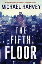 The Fifth Floor - Reissued ebook by Michael Harvey