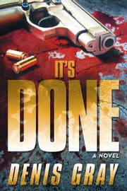 Its Done ebook by Denis Gray