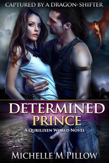 Determined Prince - A Qurilixen World Novel ebook by Michelle M. Pillow