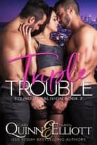 Triple Trouble - Found in Oblivion, #2 ebook by Cari Quinn, Taryn Elliott