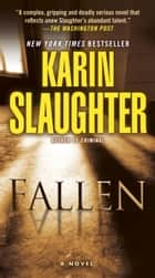 Fallen - A Novel ebook by Karin Slaughter