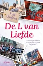 De L van liefde ebook by Kate Clayborn