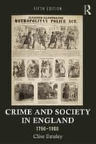 Crime and Society in England, 1750–1900 ebook by Clive Emsley