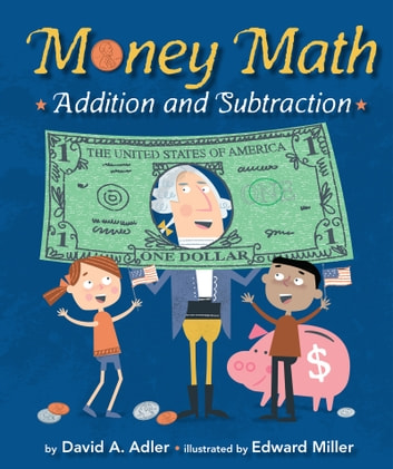 Money Math - Addition and Subtraction ebook by David A. Adler