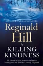 A Killing Kindness (Dalziel & Pascoe, Book 6) ebook by Reginald Hill