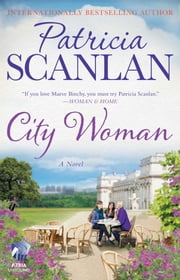 City Woman - A Novel ebook by Patricia Scanlan