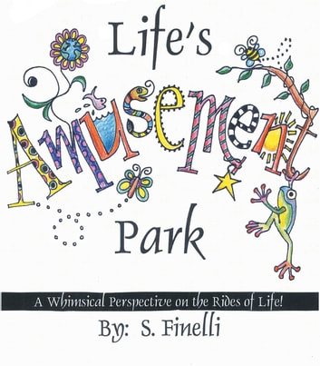 Life's Amusement Park - A Whimsical Perspective on the Rides of Life! ebook by S. Finelli