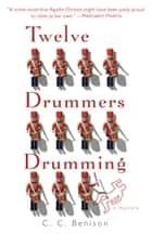 Twelve Drummers Drumming ebook by C. C. Benison