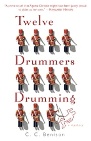 Twelve Drummers Drumming - A Father Christmas Mystery ebook by C. C. Benison