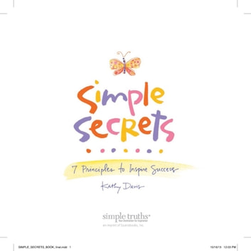 Simple Secrets - 7 Principles to Inspire Success audiobook by Kathy Davis