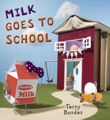 Milk Goes to School ebook by Terry Border