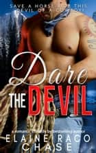 Dare The Devil ebook by Elaine Raco Chase