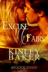 Excuse My Fairy ebook by Kinley Baker