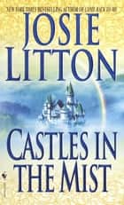 Castles in the Mist ebook by Josie Litton