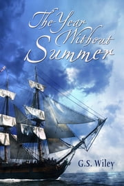 The Year Without Summer ebook by G.S. Wiley