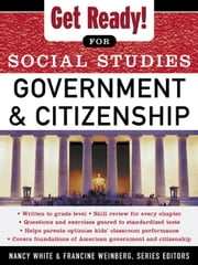 Get Ready! for Social Studies : Civics Government and Citizenship ebook by White, Nancy