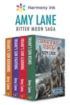 Bitter Moon Saga ebook by Amy Lane