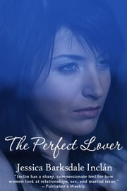 The Perfect Lover ebook by Jessica Barksdale Inclan