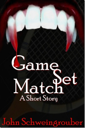 Game, Set, Match ebook by John Schweingrouber