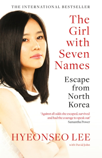 The Girl with Seven Names: A North Korean Defector's Story ebook by Hyeonseo Lee