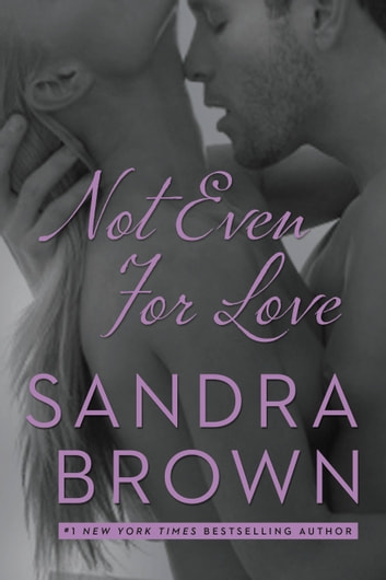 Not Even for Love ebook by Sandra Brown