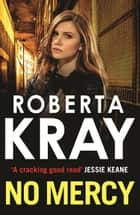 No Mercy ebook by Roberta Kray