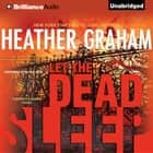Let the Dead Sleep audiobook by Heather Graham