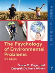 The Psychology of Environmental Problems - Psychology for Sustainability ebook by Susan M. Koger,Deborah DuNann Winter,Susan M. Koger,Deborah DuNann Winter