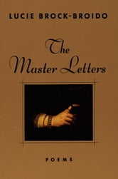 The Master Letters ebook by Lucie Brock-Broido