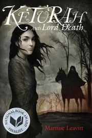 Keturah and Lord Death ebook by Martine Leavitt