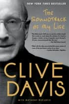 The Soundtrack of My Life ebook by Clive Davis,Anthony DeCurtis