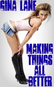 Making Things All Better ebook by Gina Lane