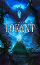 Lokant ebook by Charlotte E. English